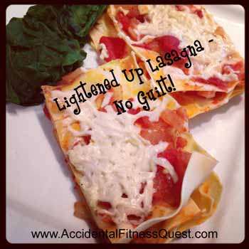 Lightened Up Lasagna or Guilt Free Pasta!