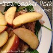 Slow Cooker Pork and Sauteed Apples