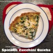 Spinach and Zucchini Quiche with Quinoa Crust