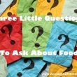 Three Little Questions To Ask Yourself About Food
